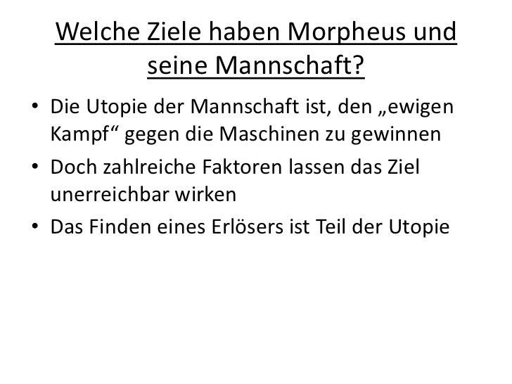 """Welche Ziele haben Morpheus und seine Mannschaft? <br />Die Utopie der Mannschaft ist, den """"ewigen Kampf"""" gegen die Maschi..."""