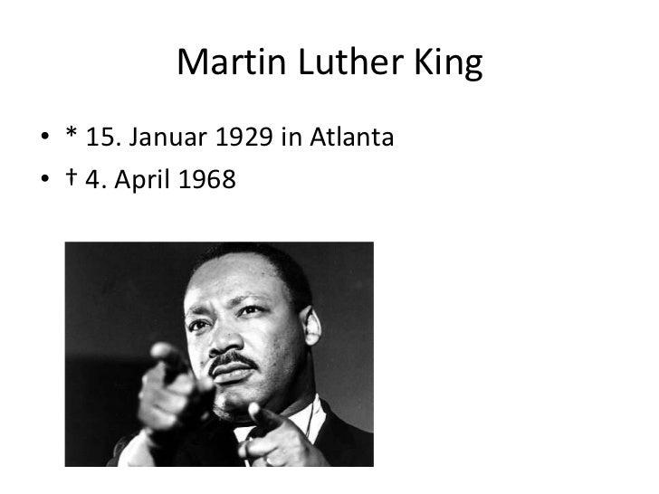 Martin Luther King<br />* 15. Januar 1929 in Atlanta<br />† 4. April 1968<br />