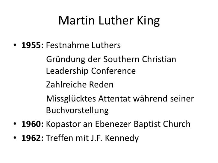 Martin Luther King<br />1955: Festnahme Luthers<br />               Gründung der Southern Christian               Leaders...