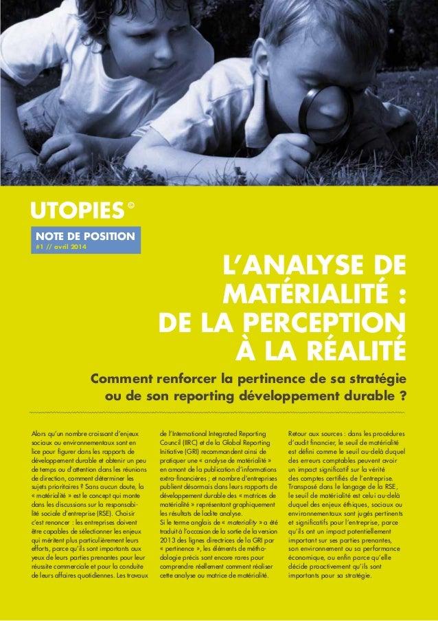 L'ANALYSE DE MATÉRIALITÉ : DE LA PERCEPTION À LA RÉALITÉ Comment renforcer la pertinence de sa stratégie ou de son reporti...