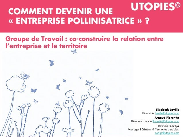 // Groupe de Travail ENTREPRISE POLLINISATRICE Confidentiel//©2016Utopies Groupe de Travail : co-construire la relation en...