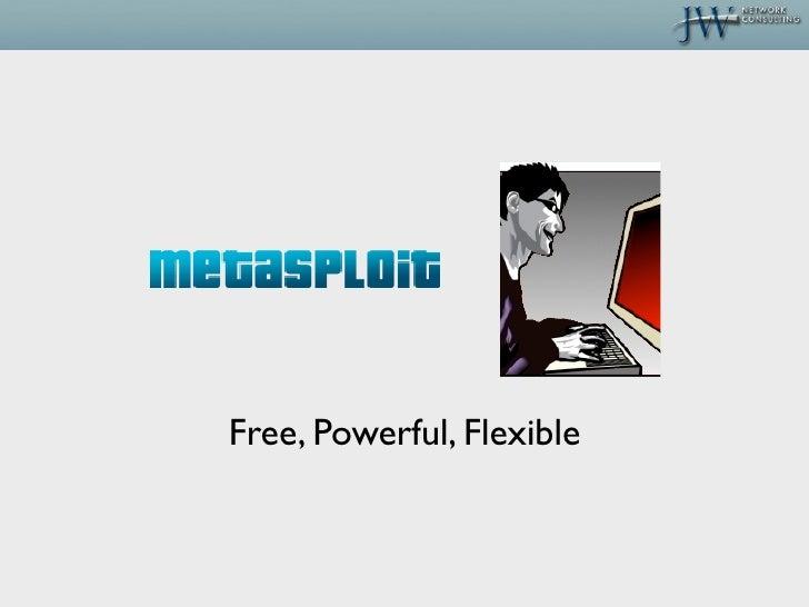 Free, Powerful, Flexible