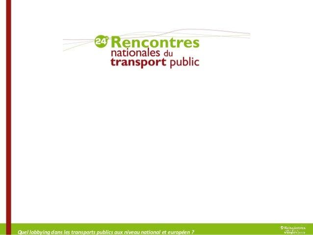 Quel lobbying dans les transports publics aux niveau national et européen ?
