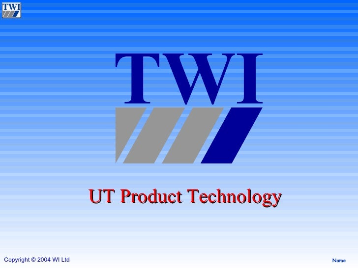 UT Product Technology TWI