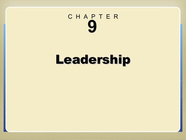 C H A P T E R      9Leadership                 Chapter 9: Leadership
