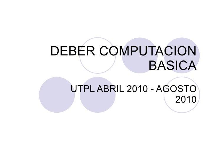 DEBER COMPUTACION BASICA UTPL ABRIL 2010 - AGOSTO 2010