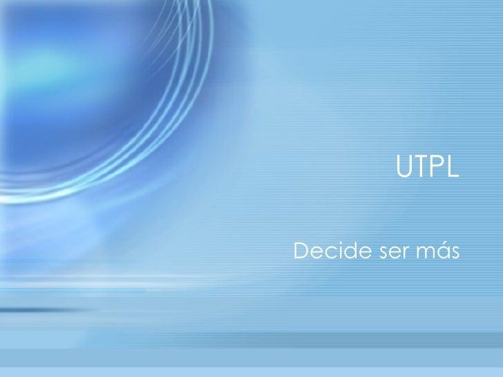 UTPL Decide ser m ás