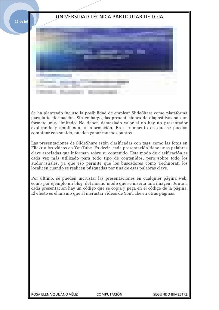 UNIVERSIDAD TÉCNICA PARTICULAR DE LOJA 15 de jul.                  Se ha planteado incluso la posibilidad de emplear Slide...