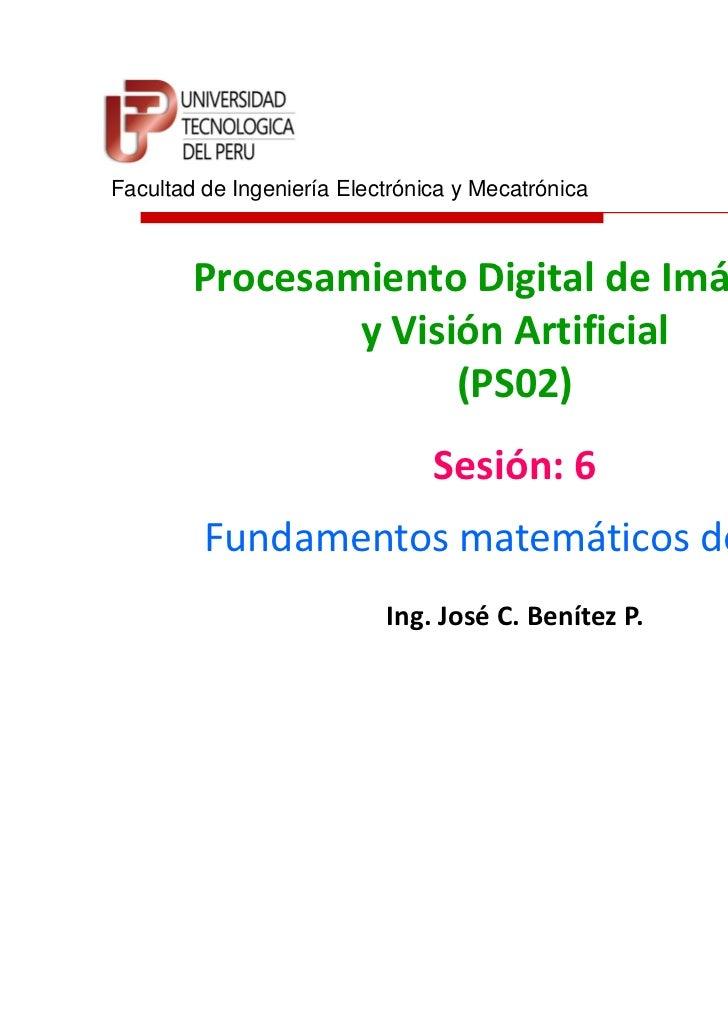 Facultad de Ingeniería Electrónica y Mecatrónica        Procesamiento Digital de Imágenes                y Visión Artifici...