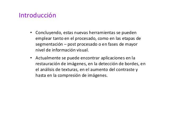Introducción  • Concluyendo, estas nuevas herramientas se pueden  emplear tanto en el procesado, como en las etapas de  se...