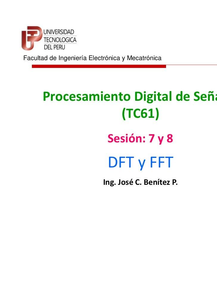 Facultad de Ingeniería Electrónica y Mecatrónica      Procesamiento Digital de Señales                  (TC61)            ...