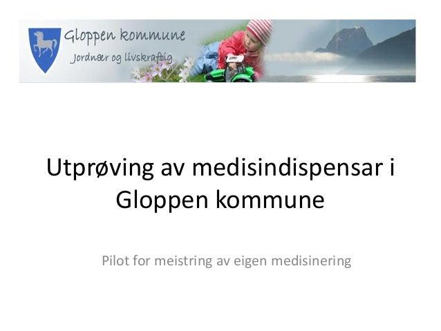 Utprøving av medisindispensar i Gloppen kommune Pilot for meistring av eigen medisinering