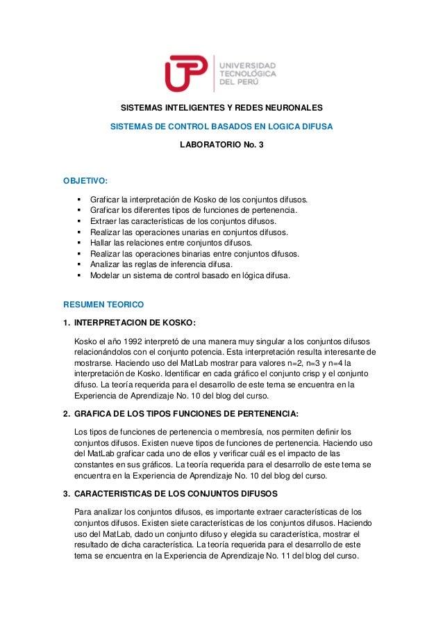 SISTEMAS INTELIGENTES Y REDES NEURONALES  SISTEMAS DE CONTROL BASADOS EN LOGICA DIFUSA  LABORATORIO No. 3  OBJETIVO:   Gra...