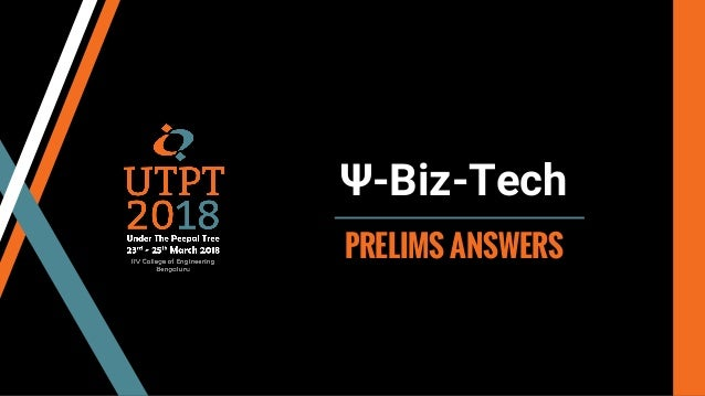Ψ-Biz-Tech PRELIMS ANSWERS