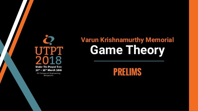 Varun Krishnamurthy Memorial Game Theory PRELIMS