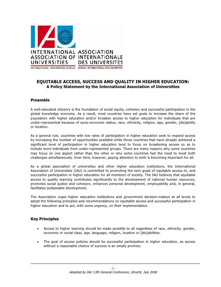EQUITABLE ACCESS, SUCCESS AND QUALITY IN HIGHER EDUCATION:          A Policy Statement by the International Association of...