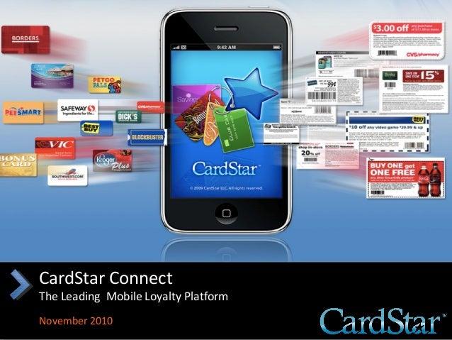 CardStar Connect The Leading Mobile Loyalty Platform November 2010