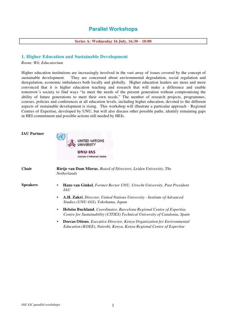 Parallel Workshops<br />Series A: Wednesday 16 July, 16:30 – 18:00<br />1. Higher Education and Sustainable Development<br...