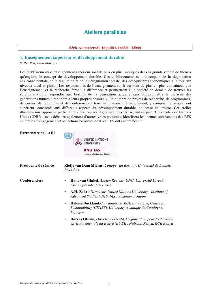 Ateliers parallèles<br />Série A : mercredi, 16 juillet, 16h30 – 18h00<br />1. Enseignement supérieur et développement dur...