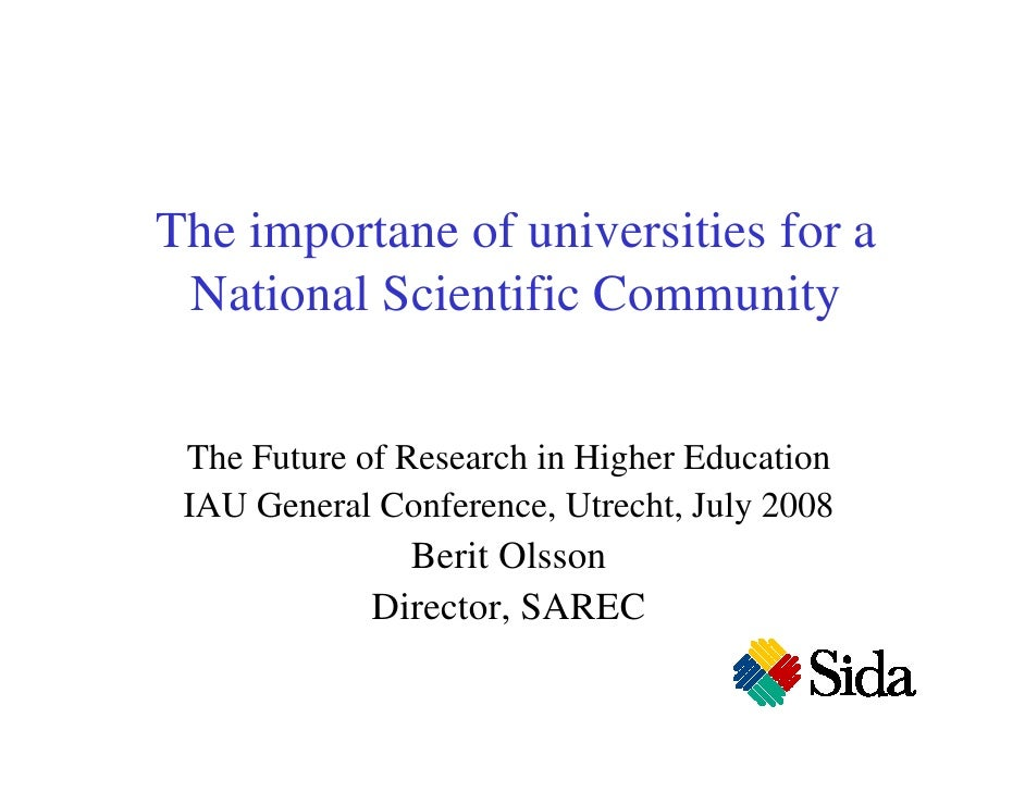 The importane of universities for a National Scientific Community The Future of Research in Higher Education IAU General C...