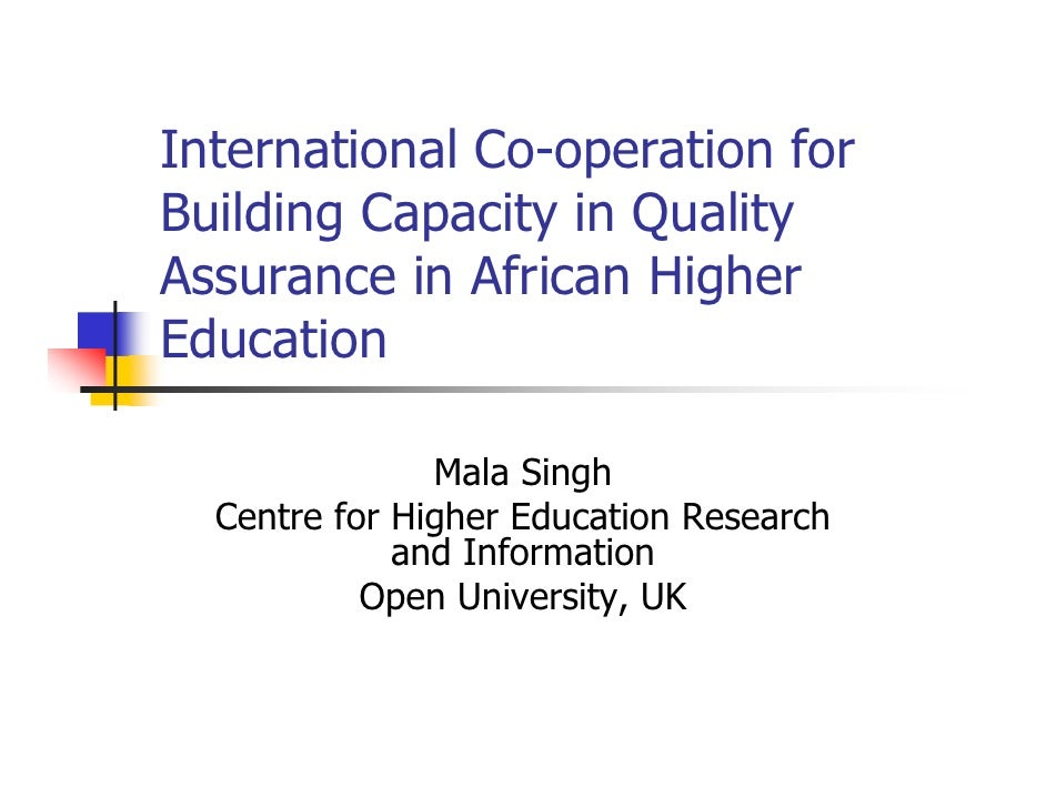 International Co-operation forBuilding Capacity in QualityAssurance in African HigherEducation               Mala Singh  C...