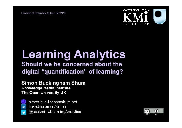 """University of Technology, Sydney, Dec 2013  Learning Analytics Should we be concerned about the digital """"quantification"""" o..."""