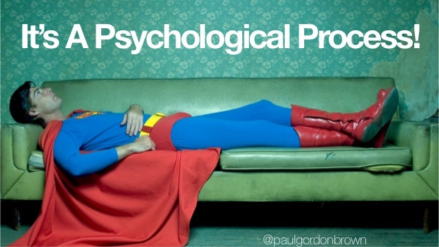 It's A Psychological Process! @paulgordonbrown