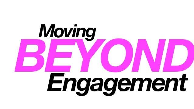 Moving Engagement BEYOND