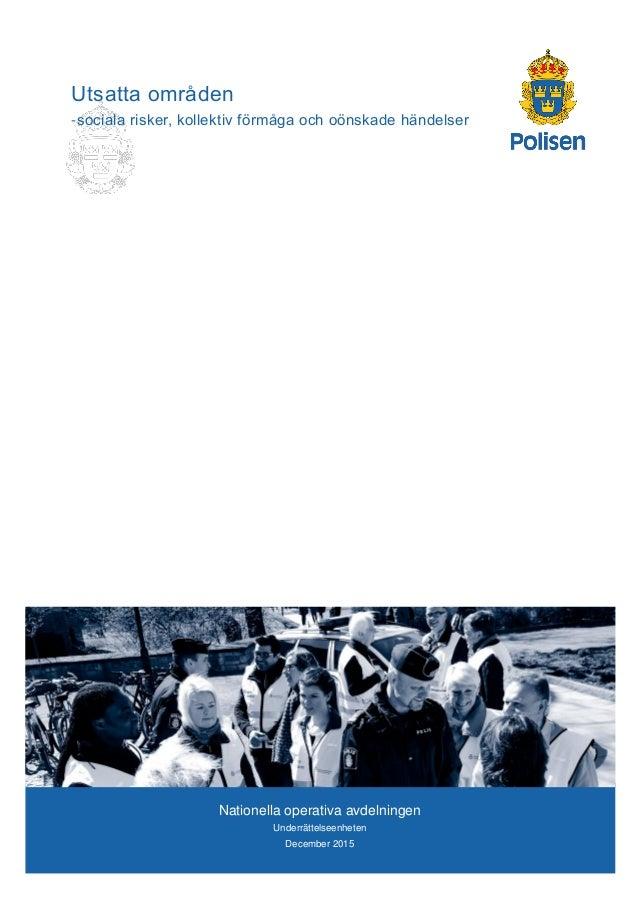 Nationella operativa avdelningen Underrättelseenheten December 2015 Utsatta områden -sociala risker, kollektiv förmåga och...