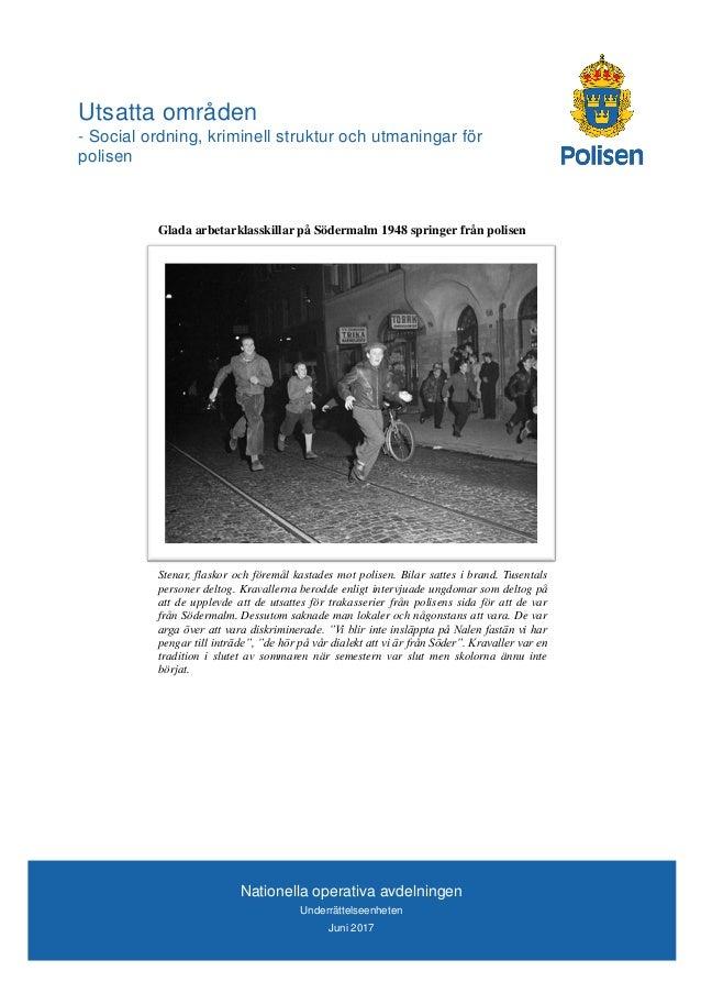Nationella operativa avdelningen Underrättelseenheten Juni 2017 Utsatta områden - Social ordning, kriminell struktur och u...