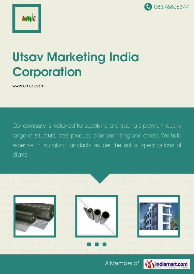 08376806344 A Member of Utsav Marketing India Corporation www.umic.co.in Geo-Synthetics Product Pipe and Fitting Residenti...