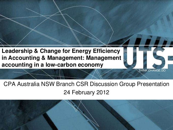 Leadership & Change for Energy Efficiencyin Accounting & Management: Managementaccounting in a low-carbon economy         ...