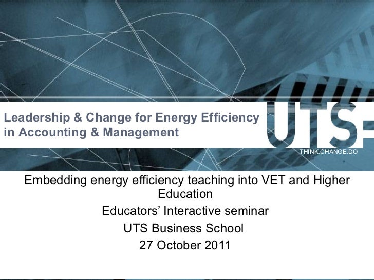 Embedding energy efficiency teaching into VET and Higher Education  Educators ' Interactive seminar  UTS Business School  ...