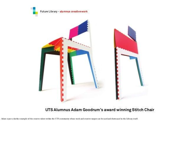 Future Library - alumnus creative work  UTS Alumnus Adam Goodrum's award winning Stitch Chair Adam is just a further examp...