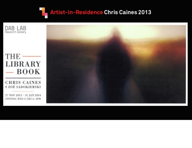 Artist-in-Residence Chris Caines 2013