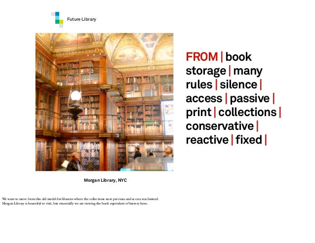 Future Library  FROM | book storage | many rules | silence | access | passive | print | collections | conservative | react...