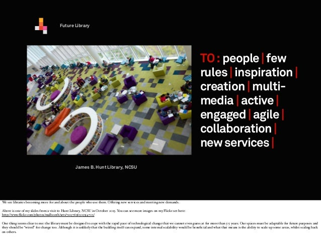 Future Library  TO : people | few rules | inspiration | creation | multimedia | active | engaged | agile | collaboration |...