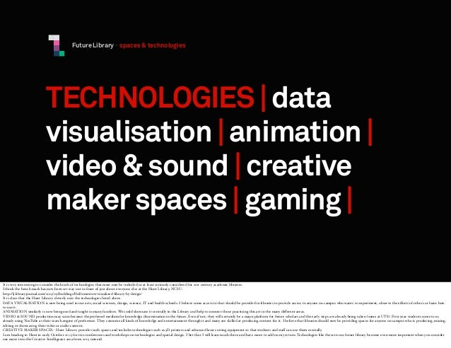 Future Library - spaces & technologies  TECHNOLOGIES | data visualisation | animation | video & sound | creative maker spa...