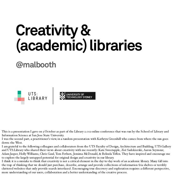 Creativity &           (academic) libraries           @malbooth                     UTS:                     LIBRARYThis i...