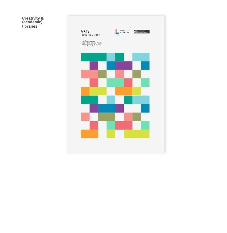 Creativity &(academic)libraries               AXIS                                    UTS:                                ...