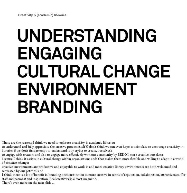Creativity & (academic) libraries           UNDERSTANDING           ENGAGING           CULTURAL CHANGE           ENVIRONME...