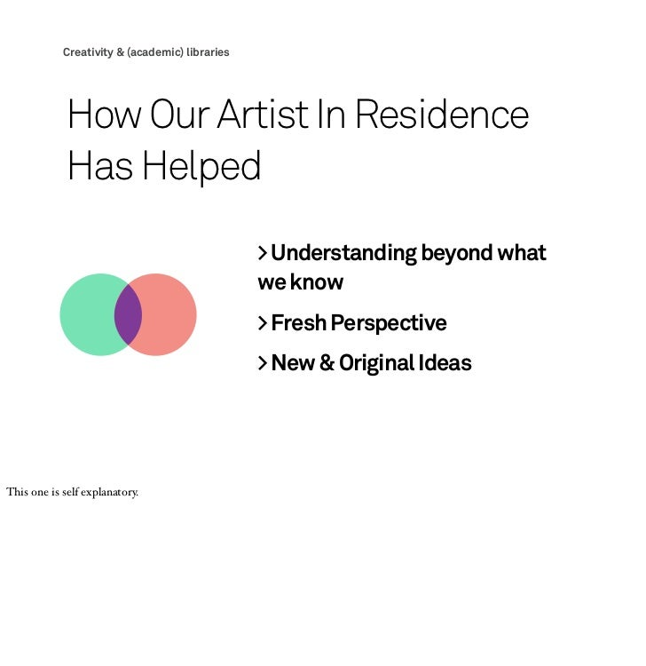 Creativity & (academic) libraries             How Our Artist In Residence             Has Helped                          ...
