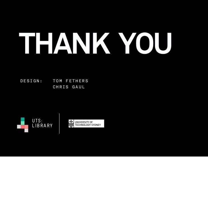 THANK YOUDESIGN:      TOM FETHERS             CHRIS GAUL   UTS:   LIBRARY