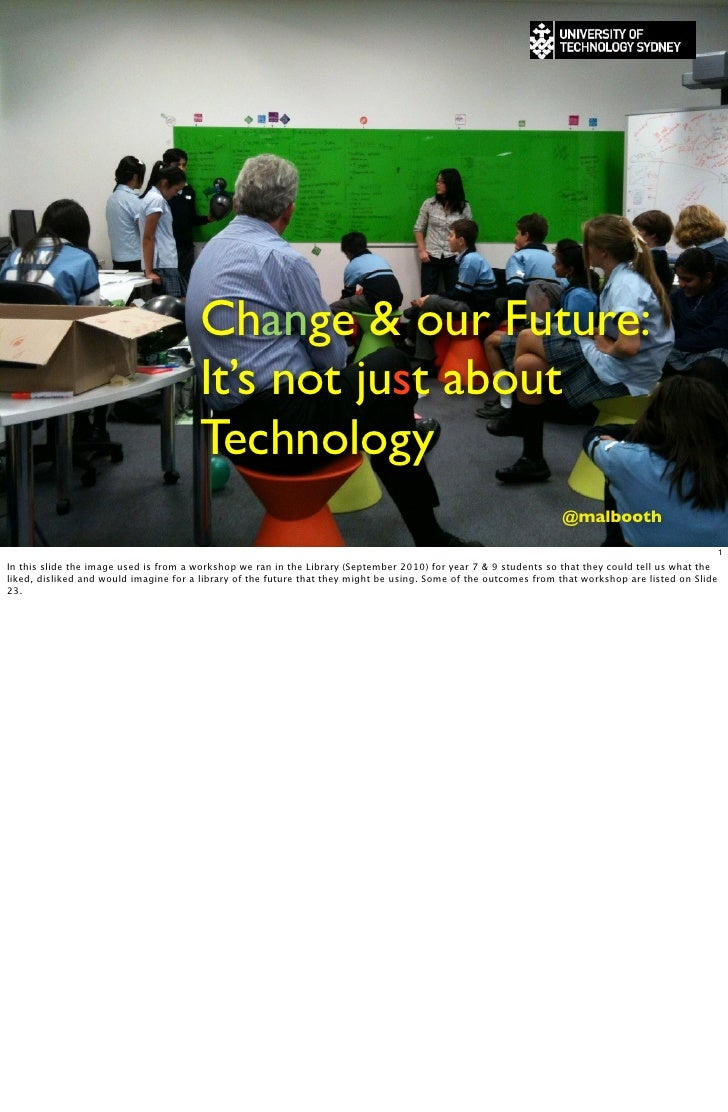 Change & our Future:                                       It's not just about                                       Techn...