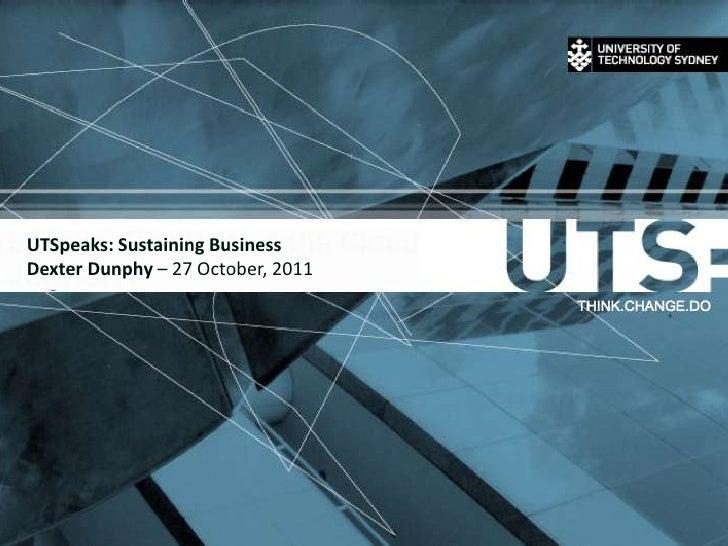 UTSpeaks: Sustaining BusinessDexter Dunphy – 27 October, 2011