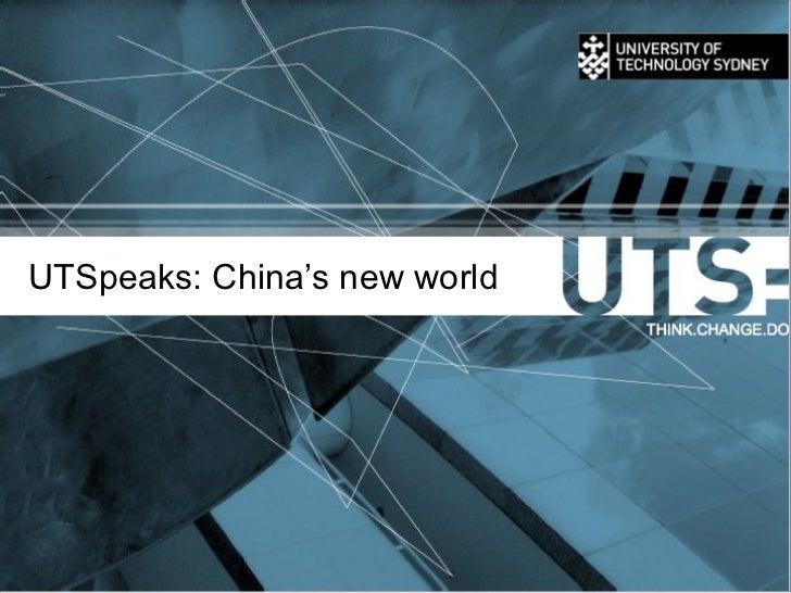 UTSpeaks: China's new world
