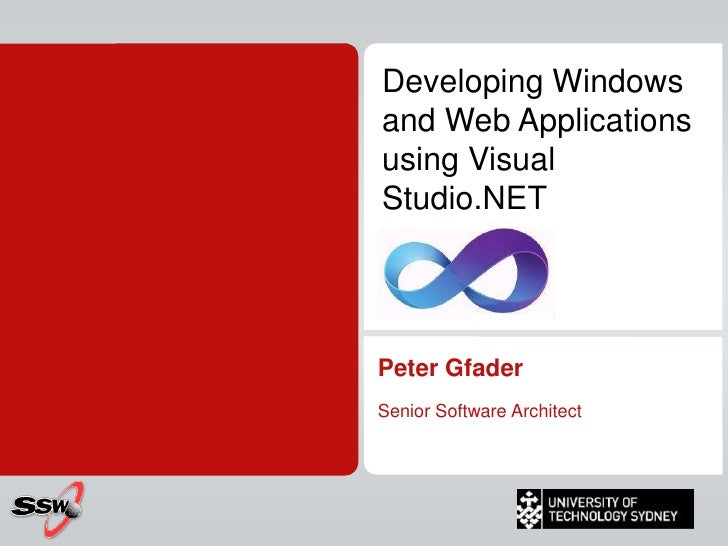 Developing Windows and Web Applications using Visual Studio.NET<br />Peter Gfader<br />Senior Software Architect<br />