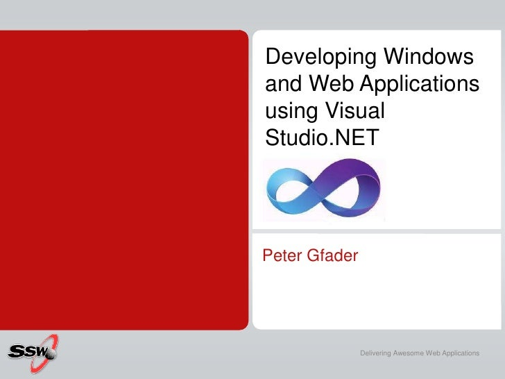 Developing Windows and Web Applications using Visual Studio.NET<br />Peter Gfader<br />
