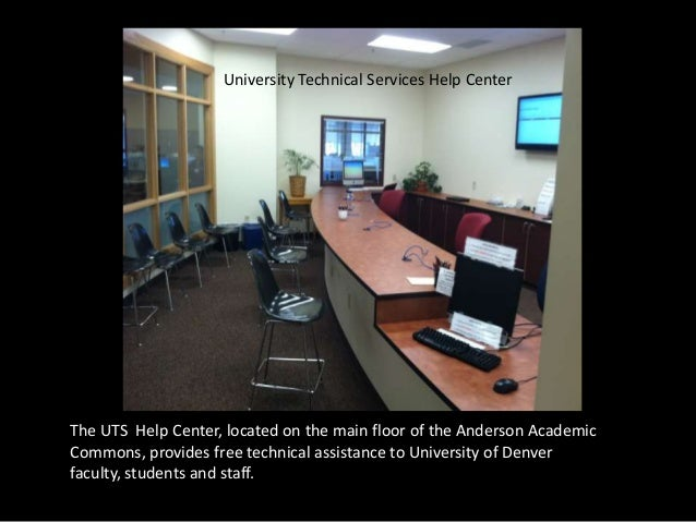 University Technical Services Help CenterThe UTS Help Center, located on the main floor of the Anderson AcademicCommons, p...