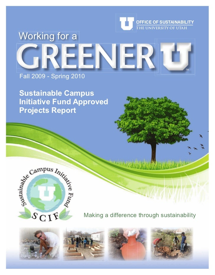 OFFICE OF SUSTAINABILITY                                         THE UNIVERSITY OF UTAHWorking for aGREENERFall 2009 - Spr...